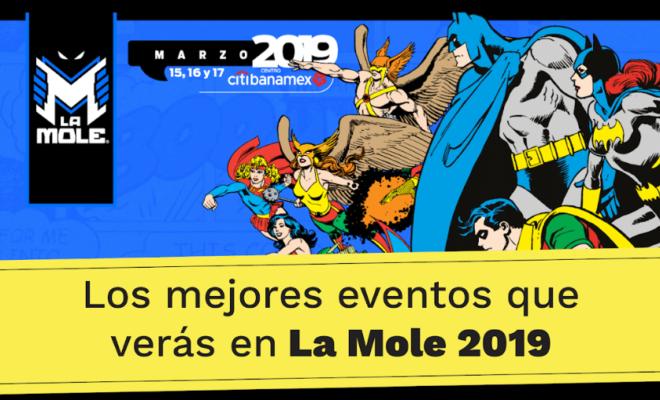 Checa los eventos e invitados especiales de La Mole 2019 en México